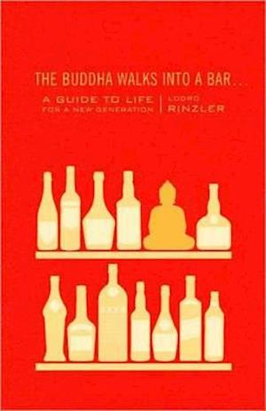 The Buddha Walks into a Bar af Lodro Rinzler