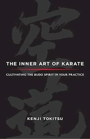The Inner Art of Karate af Kenji Tokitsu, Sherab Chodzin Kohn