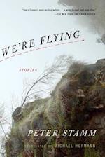 We're Flying af Peter Stamm
