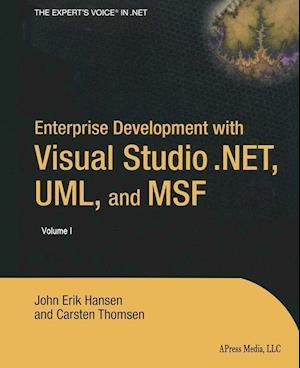 Enterprise Development with Visual Studio .Net, UML, and Msf af John Hansen, Klaus Hansen, Carsten Thomsen