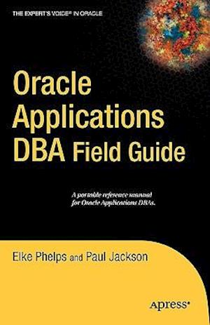 Oracle Applications DBA Field Guide af Paul Jackson Etc, Elke Phelps