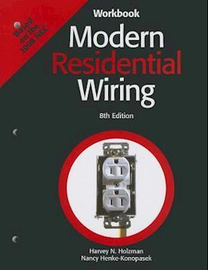 Modern Residential Wiring af Harvey N. Holzman, Nancy Henke-Konopasek