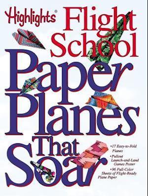 Paper Planes That Soar af Highlights Flight School, Catherine Stuart, Highlights for Children
