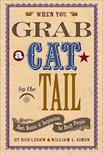 When You Grab a Cat by the Tail af Rob Lebow, William L. Simon