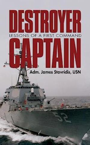 Destroyer Captain af James Stavridis, Adm James Stavridis Usn