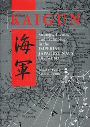 Kaigun af Mark R. Peattie, David C. Evans