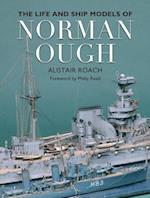 The Life and Ship Models of Norman Ough