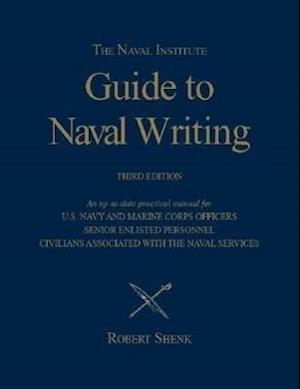The Naval Institute Guide to Naval Writing af Robert Shenk