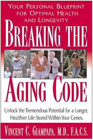 Breaking the Aging Code af Vincent C. Giampapa, Miryan Ehrlich Williamson