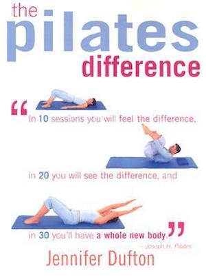 The Pilates Difference af Jennifer Dufton