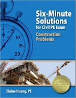 Six-Minute Solutions for Civil PE Exam Construction Problems af Elaine Huang