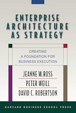 Enterprise Architecture as Strategy af David C Robertson, Peter Weill, David Robertson