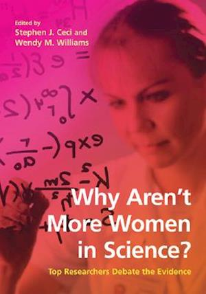 Why Aren't More Women in Science? af Stephen J. Ceci