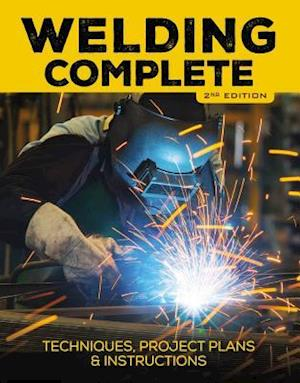 Bog, hardback Welding Complete, 2nd Edition af Editors of Cool Springs Press, Cool Springs Press