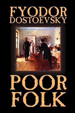 Poor Folk af Fyodor Mikhailovich Dostoevsky