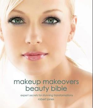 Makeup Makeovers Beauty Bible af Robert Jones