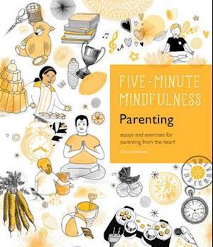 Bog, hardback Five-Minute Mindfulness: Parenting af Claire Gillman
