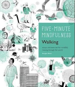 Bog, hardback Five-Minute Mindfulness: Walking af Douglas Baker