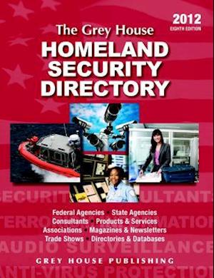The Grey House Homeland Security Directory 2012 af Laura Mars