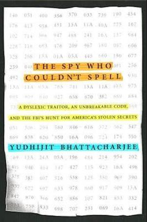 The Spy Who Couldn't Spell af Yudhijit Bhattacharjee