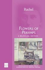 Flowers of Perhaps af Rachel