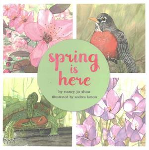 Spring Is Here af Nancy Jo Shaw