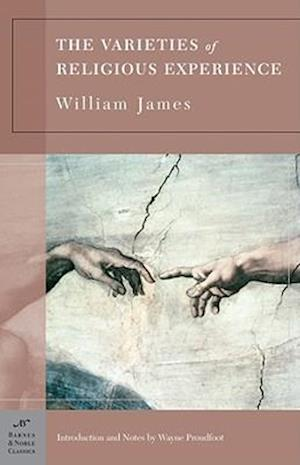 The Varieties Of Religious Experience af Wayne Proudfoot, William James, George Stade