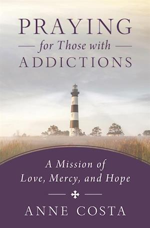 Praying for Those with Addictions af Anne Costa