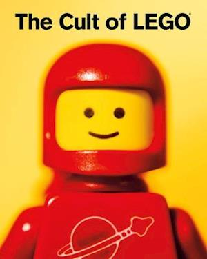 The Cult of LEGO af Joe Meno, John Baichtal