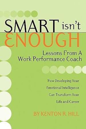 Smart Isn't Enough af Kenton R. Hill