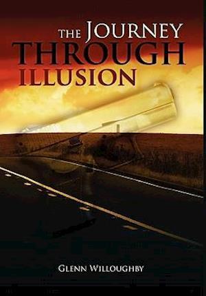 Bog, hardback The Journey Through Illusion af Glenn Willoughby
