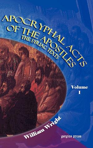 Apocryphal Acts of the Apostles (Volume 1) af William Wright, W Wright