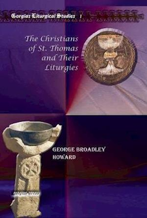 The Christians of St. Thomas and Their Liturgies af George Howard