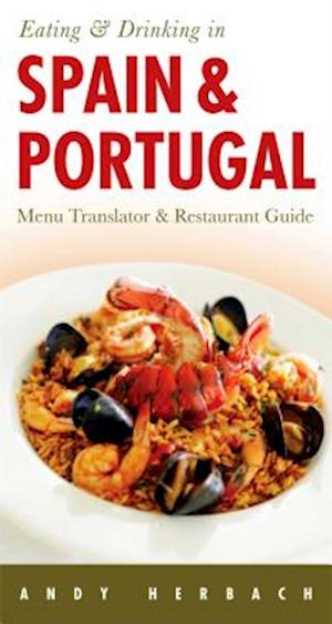 Eating and Drinking in Spain and Portugal af Andy Herbach