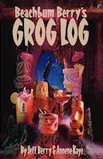 Beach Bum Berry's Grog Log af Jeff Berry