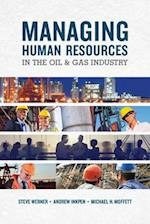 Managing Human Resources in the Oil & Gas Industry af Steve Werner, Michael H. Moffett
