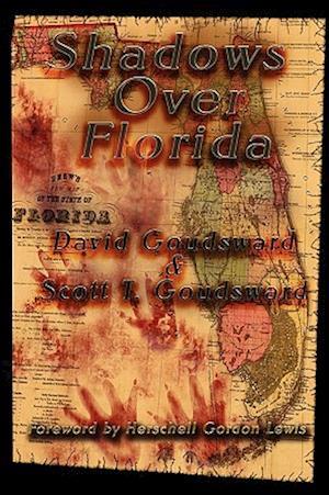 Shadows Over Florida af David Goudsward, Scott T. Goudsward, Gordon Lewis Herschell
