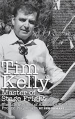 Tim Kelly - Master of Stage Fright (Hardback)
