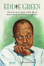 Eddie Green - The Rise of an Early 1900s Black American Entertainment Pioneer