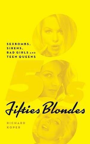 Bog, hardback Fifties Blondes af Richard Koper