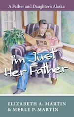 I'm Just Her Father af Elizabeth Martin