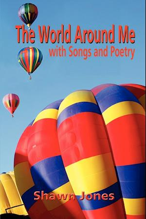 The World Around Me with Songs and Poetry af Shawn Jones