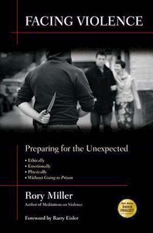 Facing Violence af Rory Miller, Barry Eisler