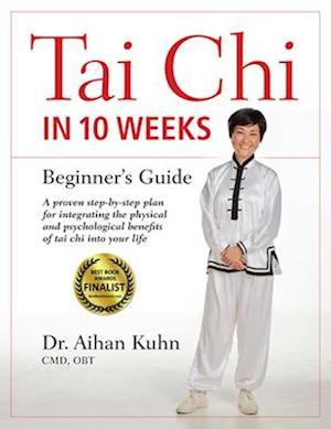 Tai Chi in 10 Weeks af Aihan Kuhn