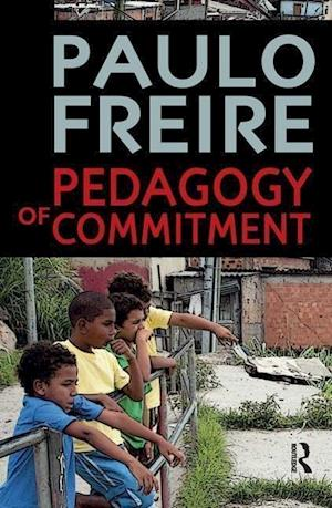 Pedagogy of Commitment af Paulo Freire