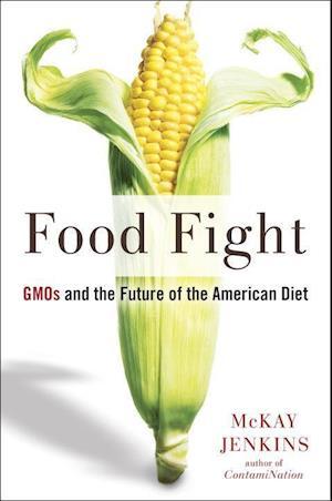 Bog, hardback Food Fight af McKay Jenkins