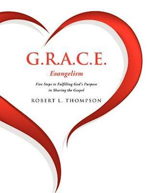 G.R.A.C.E. Evangelism af Robert L. Thompson