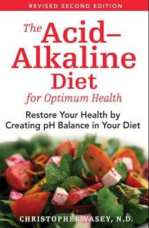 The Acid-alkaline Diet for Optimum Health af Christopher Vasey