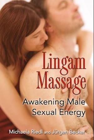 Lingam Massage af Michaela Riedl, Jurgen Becker