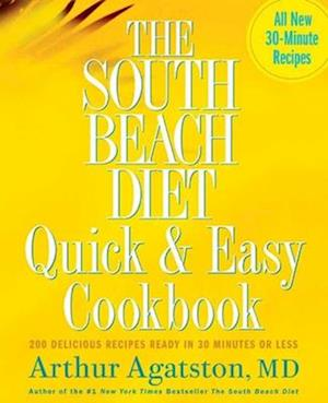 The South Beach Diet Quick and Easy Cookbook af Arthur Agatston